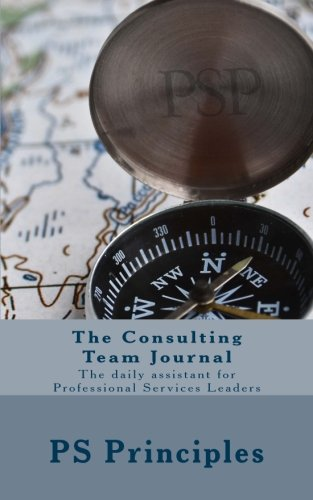 The Consulting Team Journal: The daily assistant for Professional Services Leaders