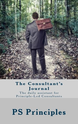 The Consultant's Journal: The daily assistant for Principle-Led Consultants